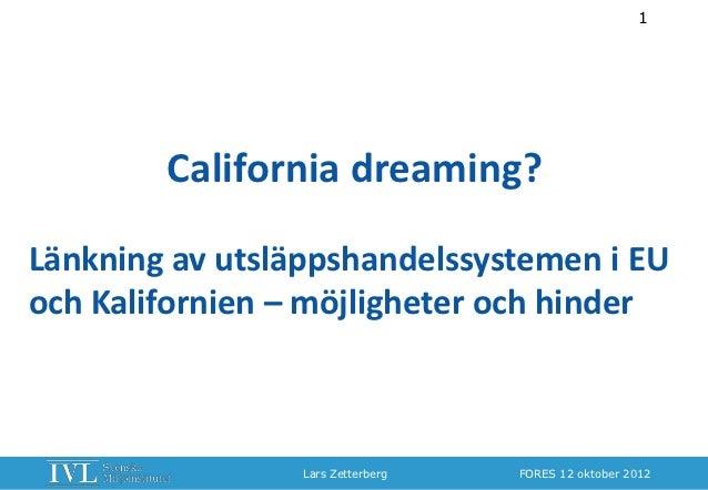 1        California dreaming?Länkning av utsläppshandelssystemen i EUoch Kalifornien – möjligheter och hinder             ...
