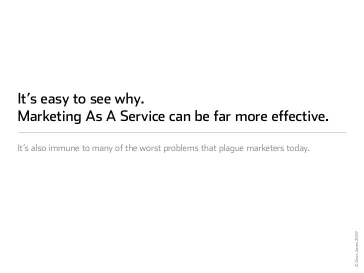 It's easy to see why. Marketing As A Service can be far more effective.  It's also immune to many of the worst problems th...