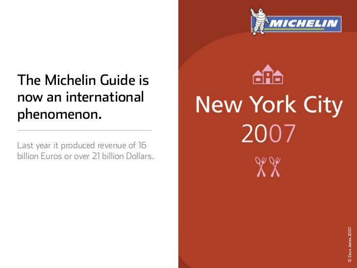 The Michelin Guide is now an international phenomenon.  Last year it produced revenue of 16 billion Euros or over 21 billi...