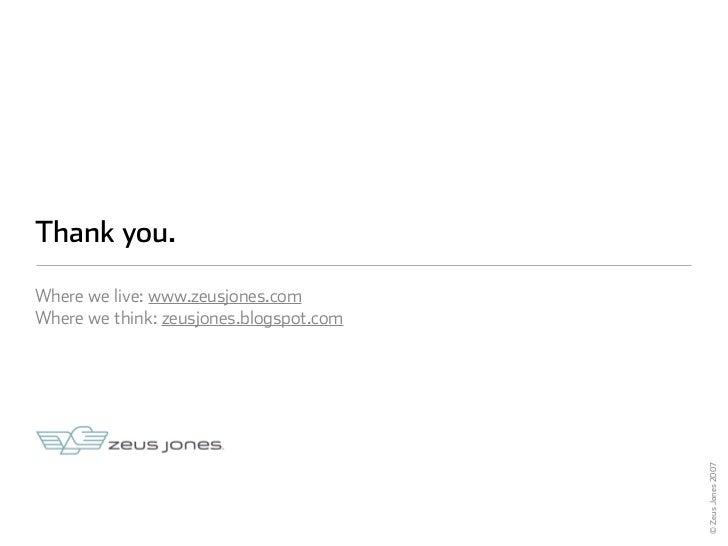 Thank you.  Where we live: www.zeusjones.com Where we think: zeusjones.blogspot.com                                       ...