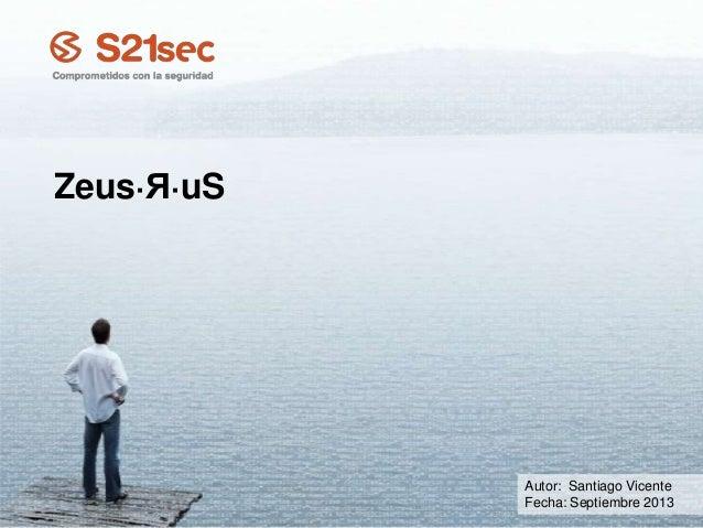 Zeus·Я·uS Autor: Santiago Vicente Fecha: Septiembre 2013