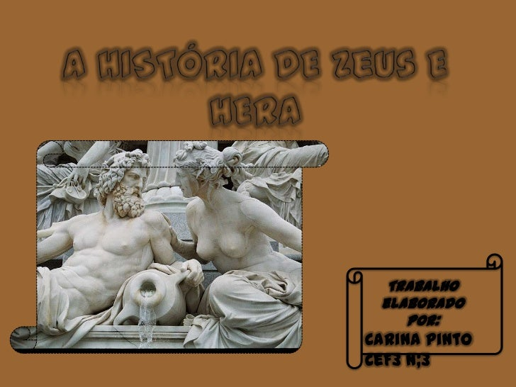 A história de Zeus e Hera<br />Trabalho elaborado por: <br />Carina Pinto <br />CeF3 n;3<br />