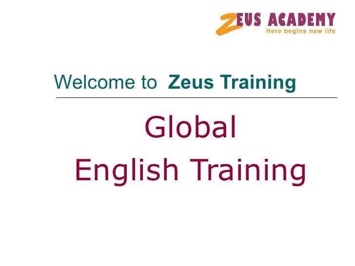 Welcome to  Zeus Training Global English Training