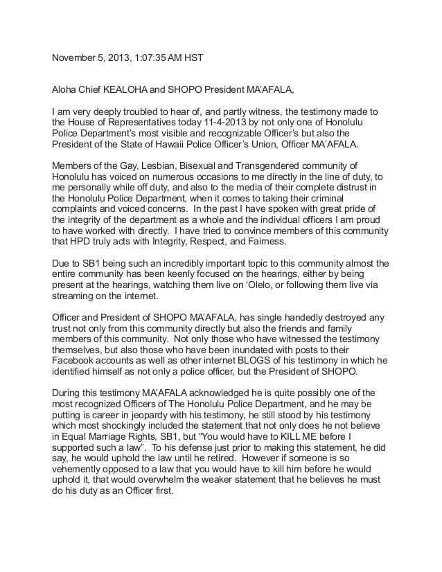 November 5, 2013, 1:07:35 AM HST Aloha Chief KEALOHA and SHOPO President MA'AFALA, I am very deeply troubled to hear of, a...