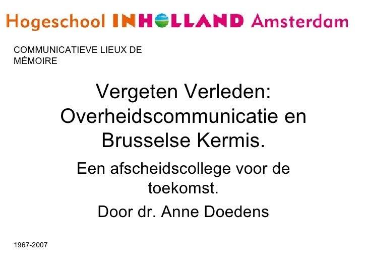 Vergeten Verleden: Overheidscommunicatie en Brusselse Kermis. Een afscheidscollege voor de toekomst. Door dr. Anne Doedens...