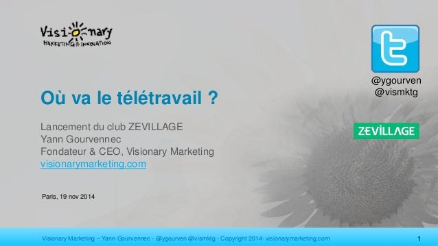 @ygourven  @vismktg Où va le télétravail ?  Lancement du club ZEVILLAGE  Yann Gourvennec  Fondateur & CEO, Visionary Marke...
