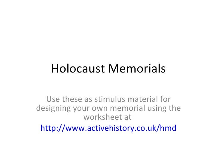 Holocaust Memorials Use these as stimulus material for designing your own memorial using the worksheet at  http://www.acti...