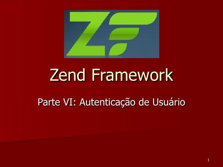 Zend Framework Parte VI: Autenticação de Usuário