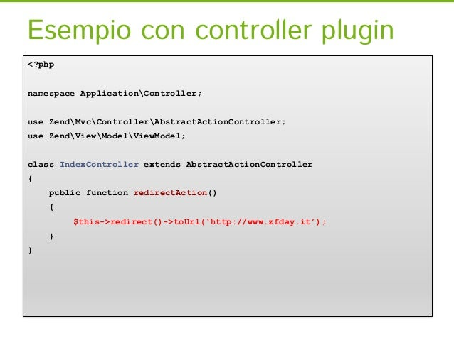Factory per il Controller[…]use ZendMvcControllerAbstractActionController;use ZendViewModelViewModel;class IndexController...