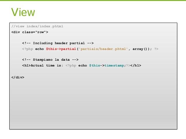 Helper//Creando un viewHelper per formattare la data// Va registrato tra gli invokables del SM dei ViewHelpers<?phpnamespa...