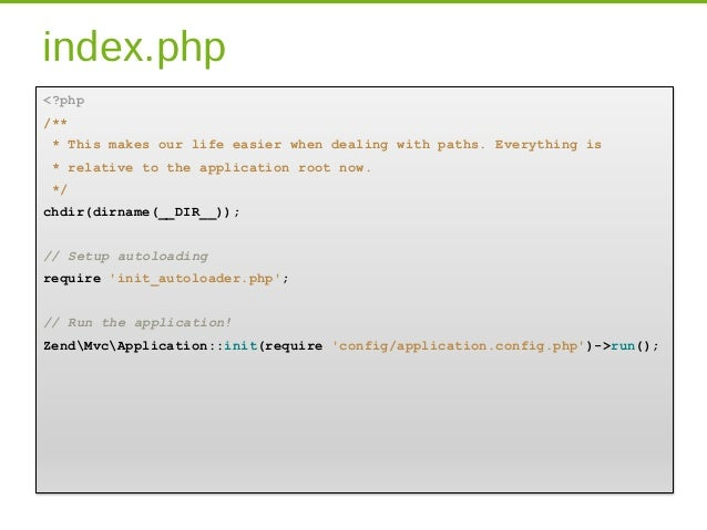 config/application.config.php<?phpreturn array(     modules => array(           Application,      ),[...]);               ...