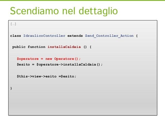 Dipendenza. Siamo vincolati![…]Class Operatore {        public function __constructor () {                    $this->calda...