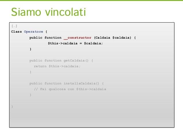 Test operatore[…]class     OperatoreTest extends TestCase {      function testInstallaCaldaia() {         $caldaia = mockC...
