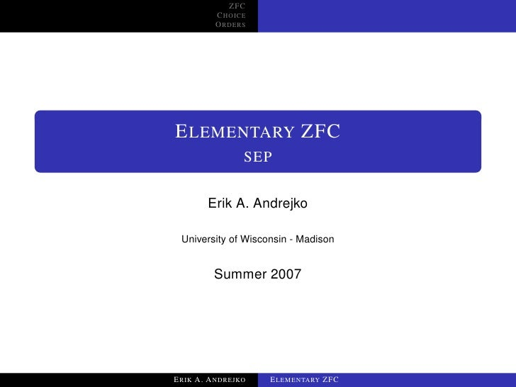 ZFC          CHOICE          ORDERS     ELEMENTARY ZFC                SEP         Erik A. Andrejko   University of Wiscons...