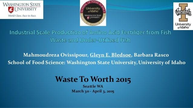 Mahmoudreza Ovissipour, Gleyn E. Bledsoe, Barbara Rasco School of Food Science: Washington State University, University of...