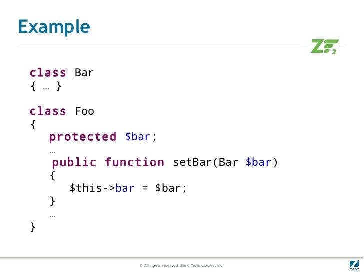 Example class Bar { … } class Foo {    protected $bar;    …    public function setBar(Bar $bar)    {       $this->bar = $b...