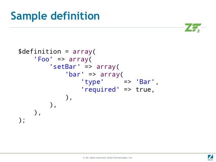 Sample definition $definition = array(     Foo => array(         setBar => array(             bar => array(               ...