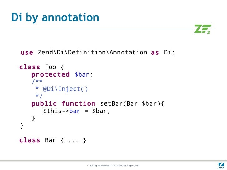 Di by annotation use ZendDiDefinitionAnnotation as Di; class Foo {    protected $bar;    /**     * @DiInject()     */    p...