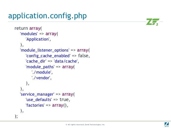 application.config.php return array(    modules => array(       Application,    ),      module_listener_options => array( ...