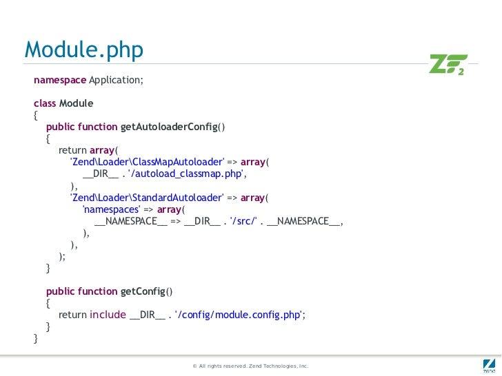 Module.phpnamespace Application;class Module{   public function getAutoloaderConfig()   {      return array(         ZendL...