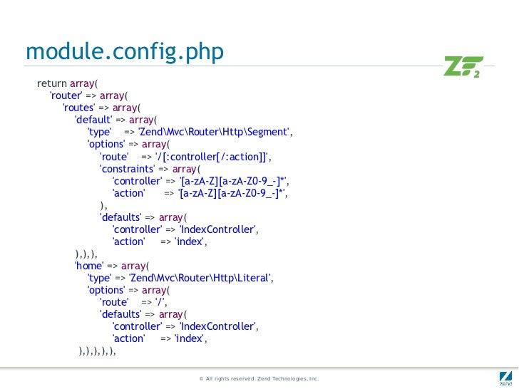 module.config.phpreturn array(   router => array(      routes => array(         default => array(            type => ZendM...