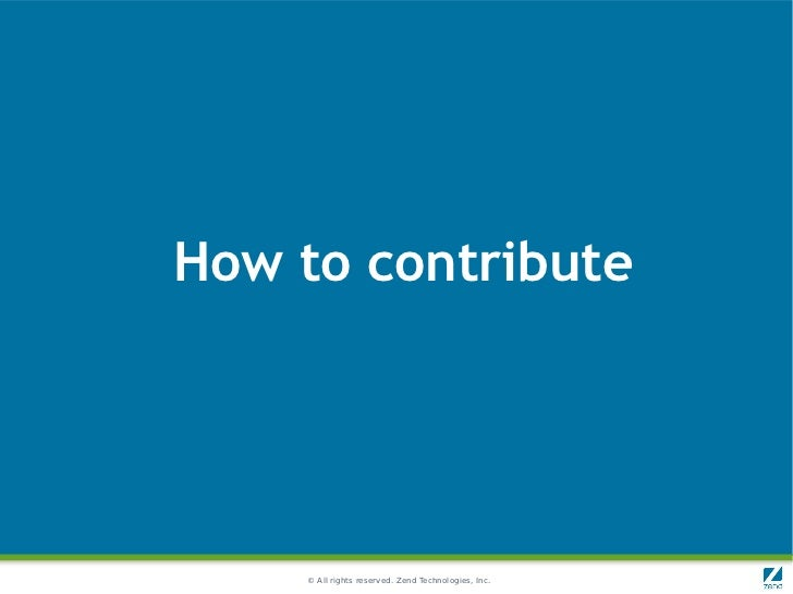 How to contribute    © All rights reserved. Zend Technologies, Inc.