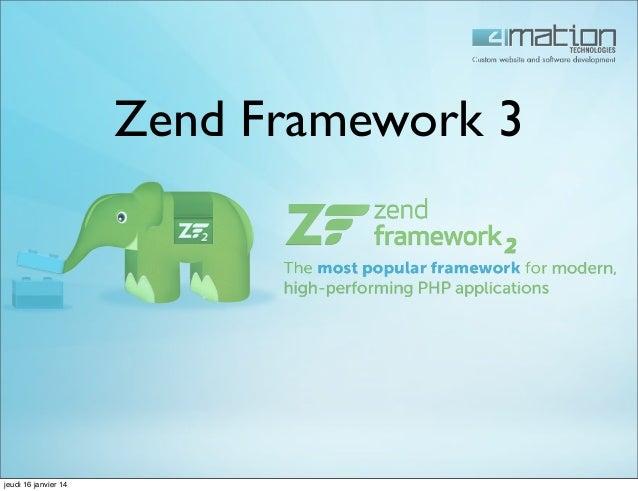 Zend Framework 3  jeudi 16 janvier 14