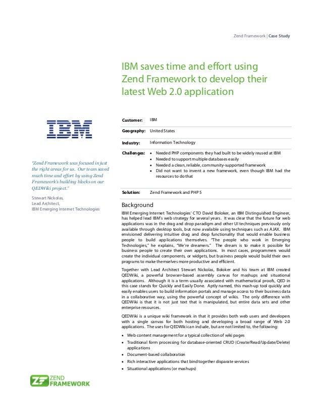 Zend Framework | Case Study                                         IBM saves time and effort using                       ...