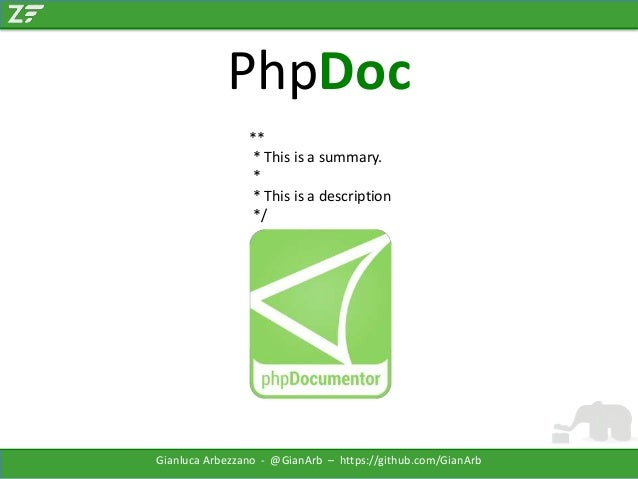 PhpDoc ** * This is a summary. * * This is a description */  Gianluca Arbezzano - @GianArb – https://github.com/GianArb