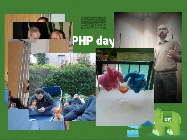 PHP day Nessun programmatore è statomaltrattato durante la produzione          di queste foto