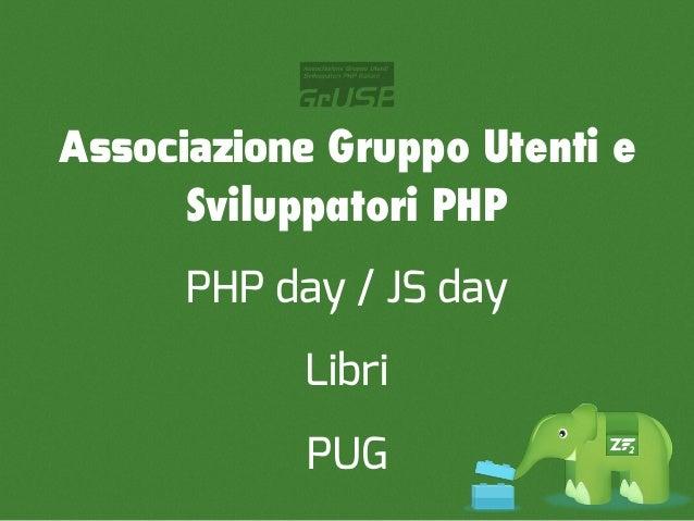 JS day15 / 16 maggio 2013 - Verona       PHP day
