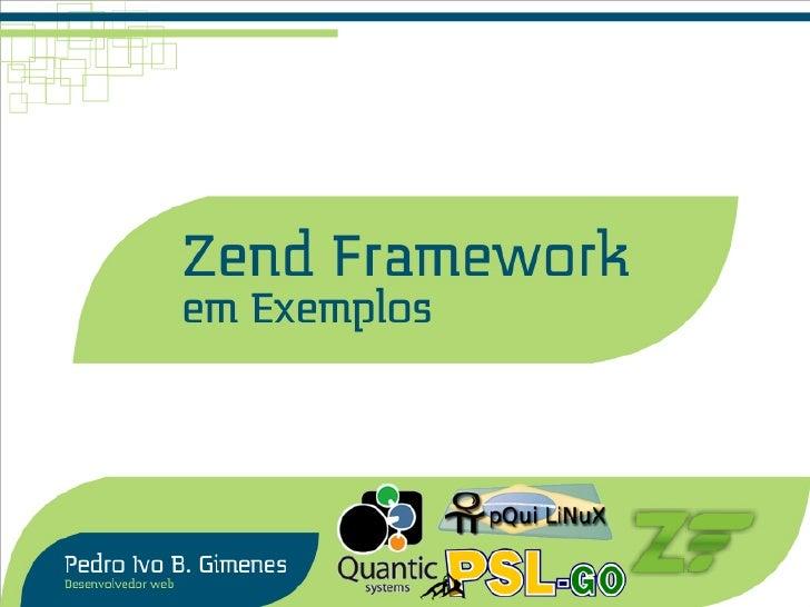 Zend Framework   em Exemplos  Pedro Ivo B. Gimenes