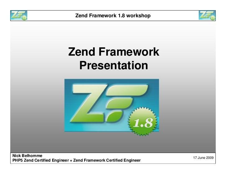 Zend Framework 1.8 workshop                                Zend Framework                              Presentation     Ni...