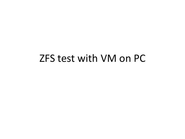 ZFS test with VM on PC