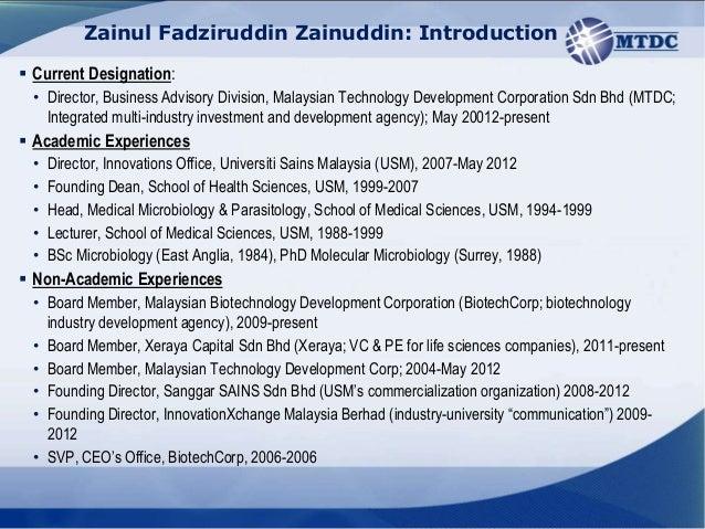 Zainul Fadziruddin Zainuddin: Introduction Current Designation:  • Director, Business Advisory Division, Malaysian Techno...