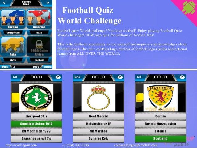 Football Quiz World Challenge Football quiz: World challenge! You love football? Enjoy playing Football Quiz: World challe...