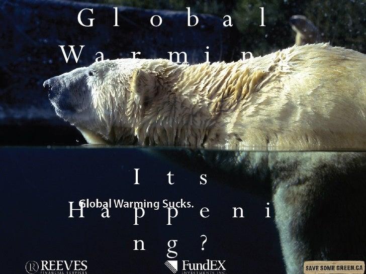 Global Warming Its Happening?