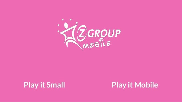 Play it Small Play it Mobile