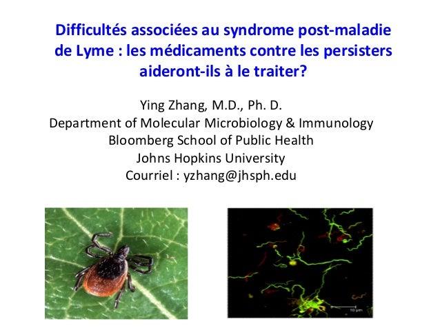 Difficultés associées au syndrome post-maladie de Lyme : les médicaments contre les persisters aideront-ils à le traiter? ...