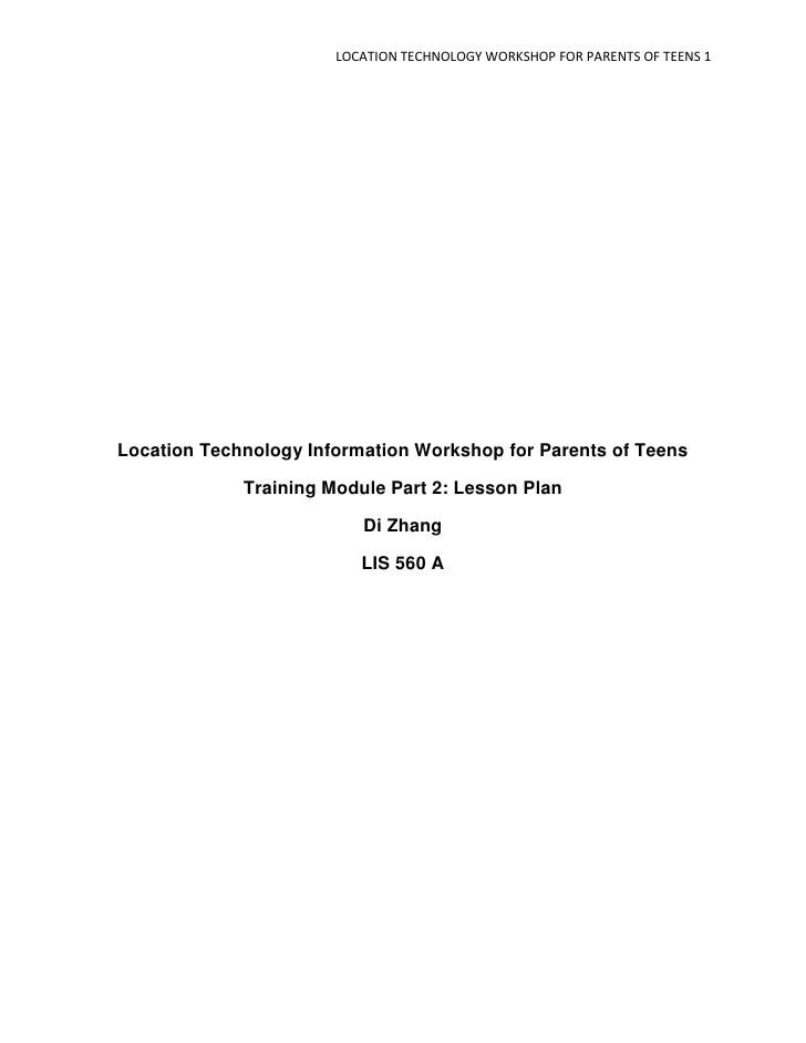 LOCATION TECHNOLOGY WORKSHOP FOR PARENTS OF TEENS 1Location Technology Information Workshop for Parents of Teens          ...