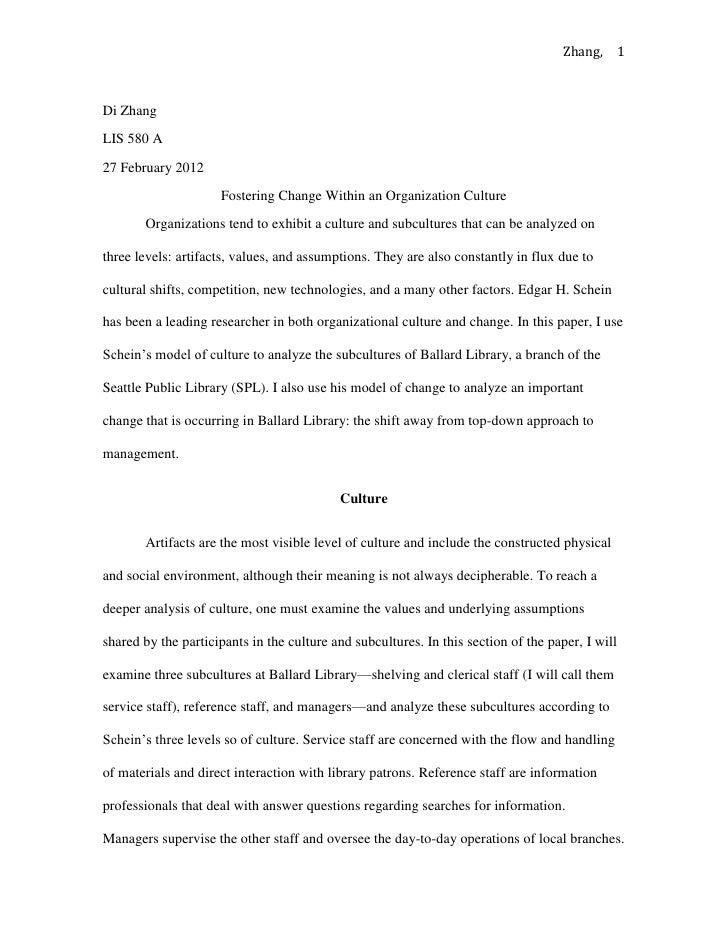 Zhang, 1Di ZhangLIS 580 A27 February 2012                     Fostering Change Within an Organization Culture       Organi...