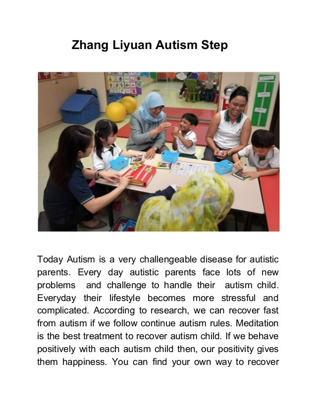 Zhang Liyuan Autism Step Today Autism is a very challengeable disease for autistic parents. Every day autistic parents fac...
