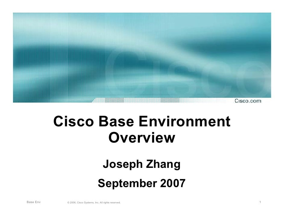 Cisco Base Environment                   Overview                                             Joseph Zhang                ...