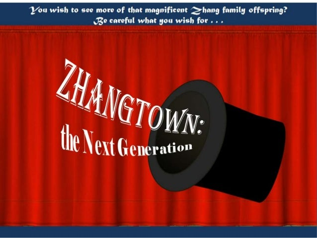 Zhangtown: the Next Generation