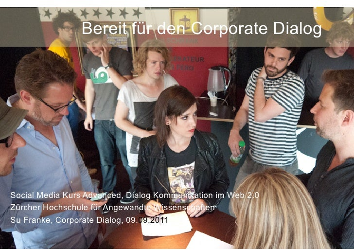 Bereit für den Corporate DialogSocial Media Kurs Advanced, Dialog Kommunikation im Web 2.0Zürcher Hochschule für Angewandt...
