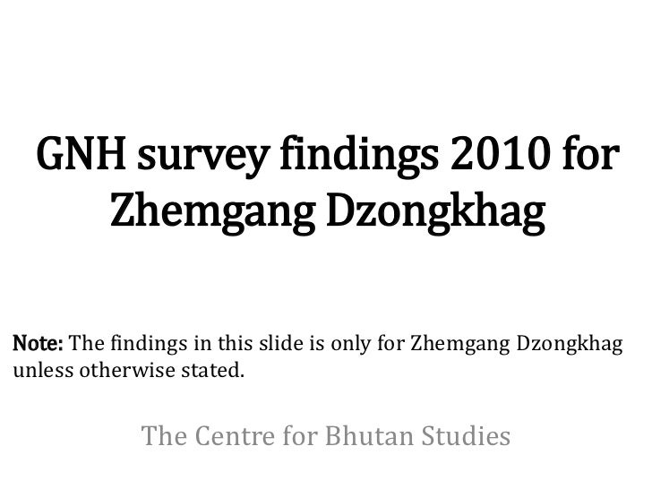 GNH survey findings 2010 for    Zhemgang DzongkhagNote: The findings in this slide is only for Zhemgang Dzongkhagunless ot...