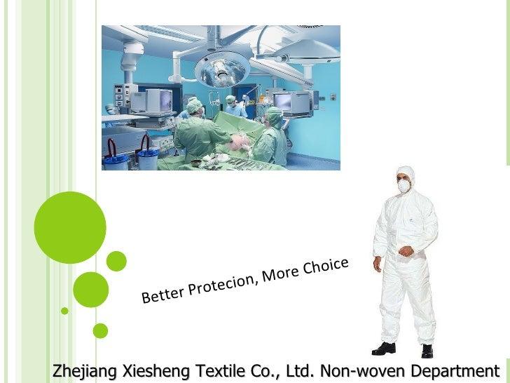 Zhejiang Xiesheng Textile Co., Ltd. Non-woven Department   Better Protecion, More Choice