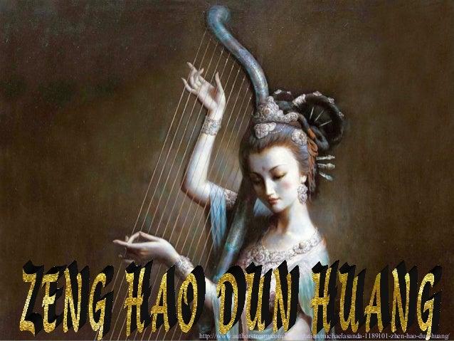 http://www.authorstream.com/Presentation/michaelasanda-1189101-zhen-hao-dun-huang/