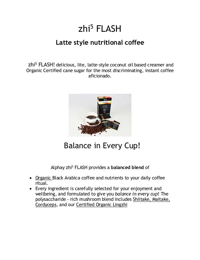 zhi5 FLASH Latte style nutritional coffee zhi5 FLASH! delicious, lite, latte-style coconut oil based creamer and Organic C...