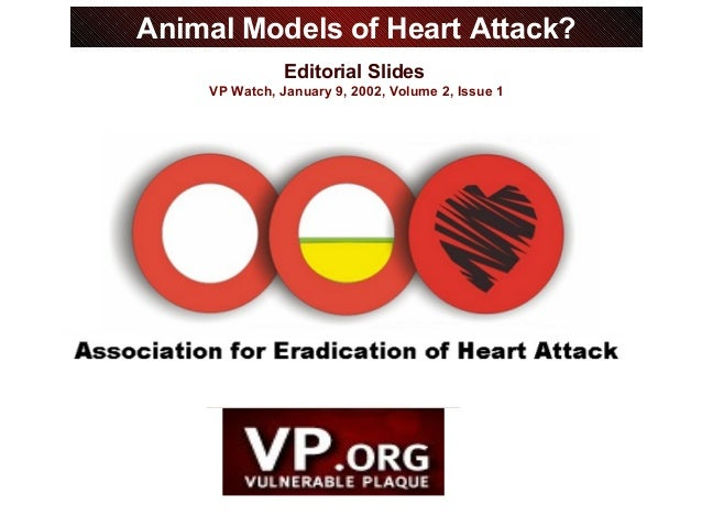 Editorial Slides VP Watch, January 9, 2002, Volume 2, Issue 1 Animal Models of Heart Attack?